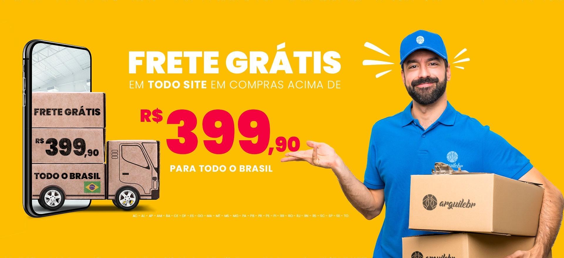Frete Grátis para todo Brasil acima de R$399,90